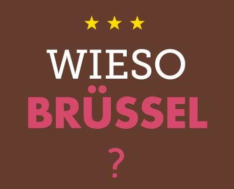 Wieso Brüssel?
