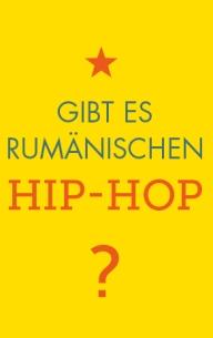 Gibt es rumänischen Hip-Hop?