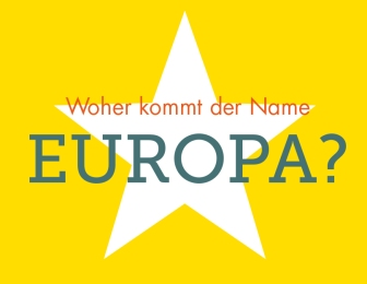 Woher kommt der Name Europa?